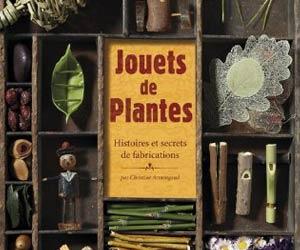 Jouets de plantes : histoires et secrets de fabrications