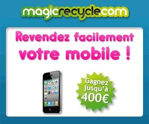 Magic Recycle rachète votre ancien mobile jusque 400 euros
