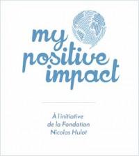 My Positive Impact - Fondé à l'initiative de La Fondation Nicolas Hulot